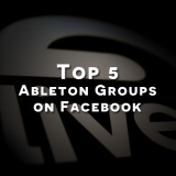 Top 5 Facebook Groups for Ableton