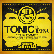 Tonic Ft. Rayna with Joshua Casper Remixes. Ghetto Funk.