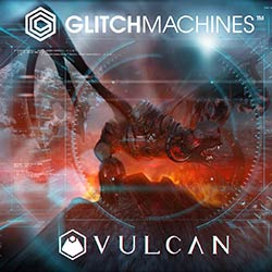 Glitch Machines - Vulcan