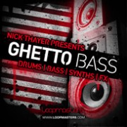 nick thayer - ghetto bass - loopmasters - sound pack - construction - samples - stems