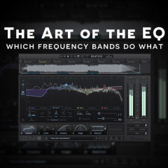 The Art of the EQ :: Which EQ Bands do What?