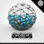 Joshua Casper - Wicked EP Ft. AK Sediki, Alan Walls- the pooty club records