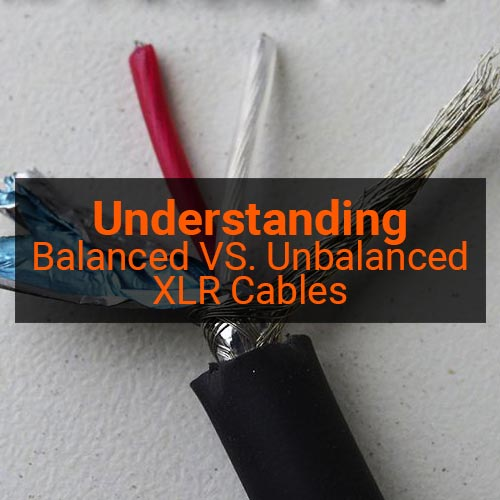 Understanding Balanced Vs  Unbalanced Xlr Cables